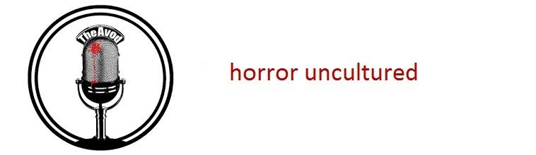 THE AVOD HORROR UNCULTURED